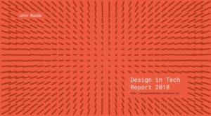 Design in Tech Report 2018